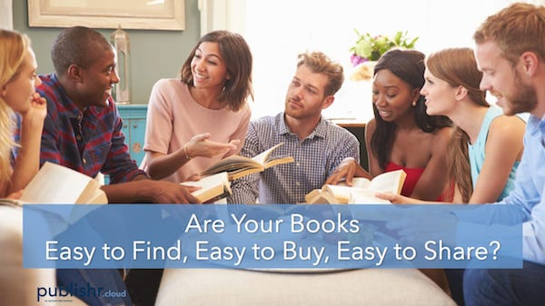 Easy to Find, Easy to Buy, and Easy to Share