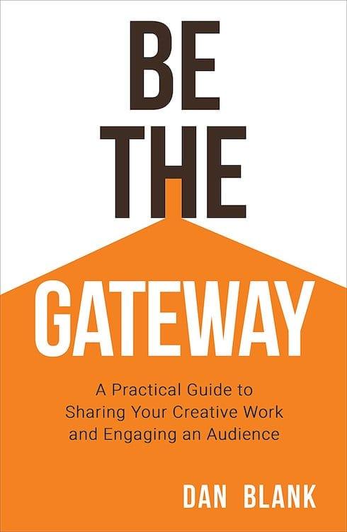 Be the Gateway by Dan Blank