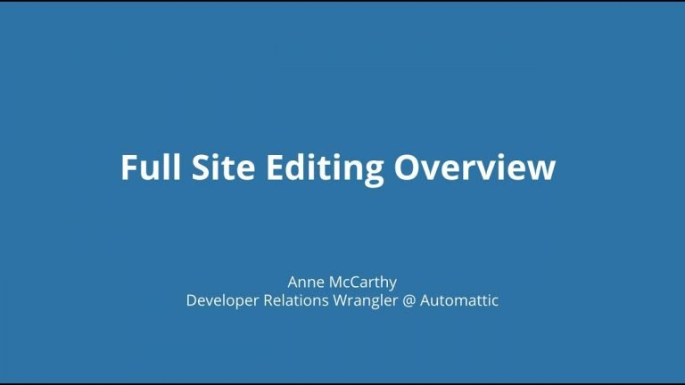 Full Site Editing Overview Anne McCarthy