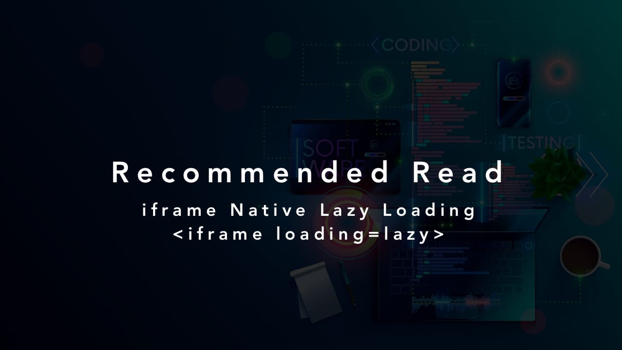 iframe Native Lazy Loading
